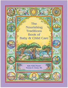 The Nourishing Traditions Book of Baby & Child Care Book Cover